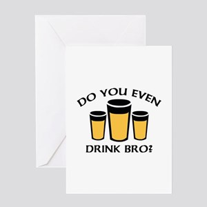 Do You Even Drink Bro? Greeting Card