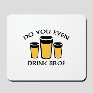 Do You Even Drink Bro? Mousepad