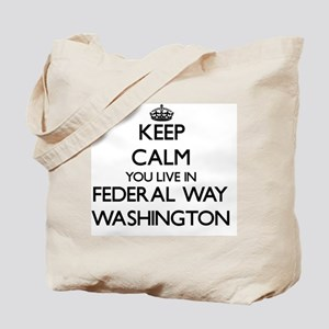 Keep calm you live in Federal Way Washing Tote Bag