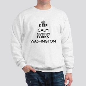 Keep calm you live in Forks Washington Sweatshirt