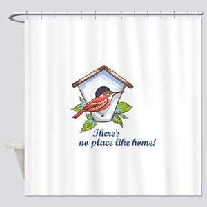NO PLACE LIKE HOME! Shower Curtain