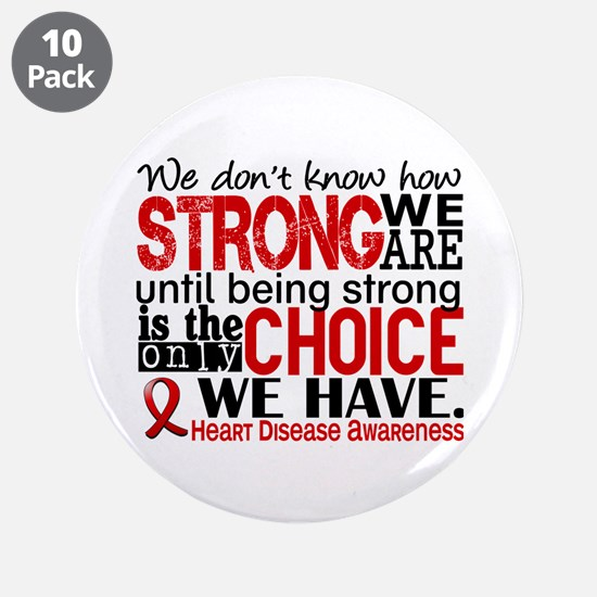 """Heart Disease How Strong We 3.5"""" Button (10 pack)"""