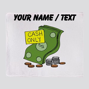 Cash Only (Custom) Throw Blanket