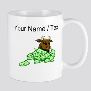 Bull With Money (Custom) Mugs