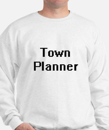 Town Planner Retro Digital Job Design Sweatshirt