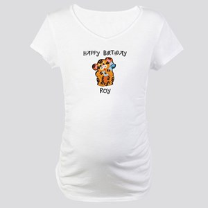 Happy Birthday Roy (tiger) Maternity T-Shirt