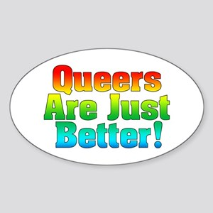 Queers Are Just Better Oval Sticker