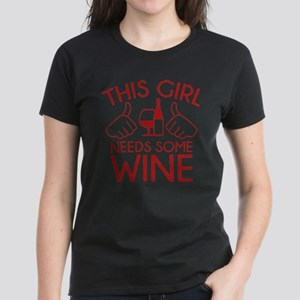 This Girl Needs Some Wine Women's Dark T-Shirt