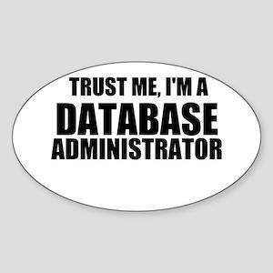 Trust Me, I'm A Database Administrator Sticker
