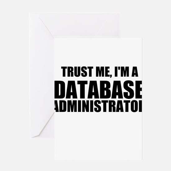 Trust Me, I'm A Database Administrator Greeting Ca