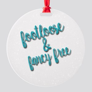 Footloose & Fancy Free Round Ornament