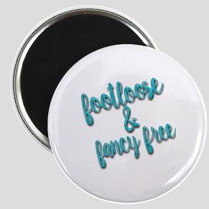 Footloose & Fancy Free Magnet