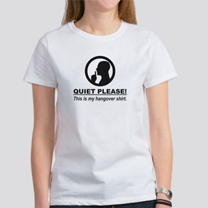 Quiet Please This is my Hangover Shirt T-Shirt