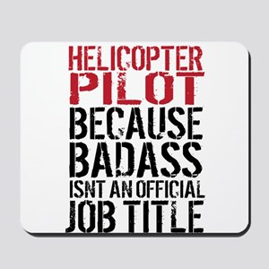 Helicopter Pilot Badass Job Mousepad
