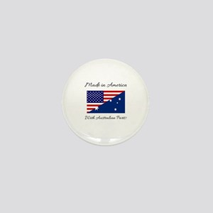 Made in America with Australian Parts! Mini Button