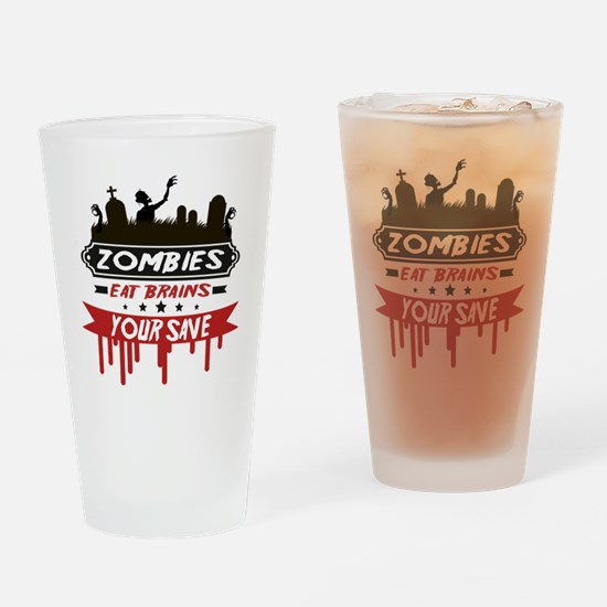 Zombies Eat Brainss Drinking Glass