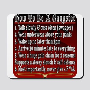How To Be A Gangster Mousepad