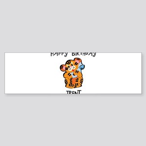 Happy Birthday Trent (tiger) Bumper Sticker