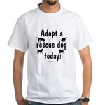 Adopt a Rescue Dog Today White T-Shirt