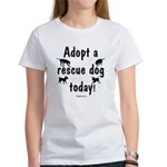 Adopt a Rescue Dog Today Women's T-Shirt