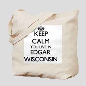 Keep calm you live in Edgar Wisconsin Tote Bag
