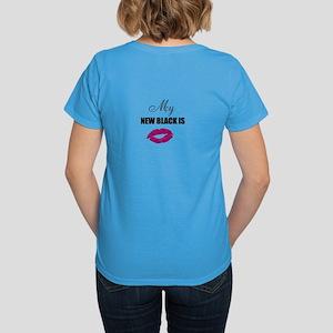 My New Black is... Women's Dark T-Shirt
