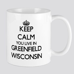 Keep calm you live in Greenfield Wisconsin Mugs