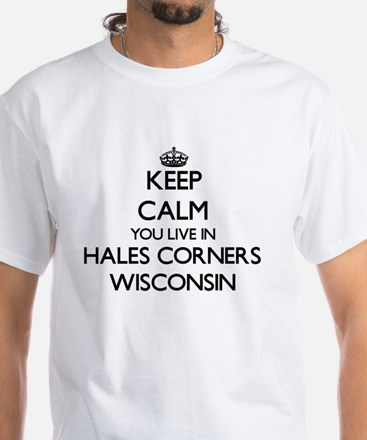 Keep calm you live in Hales Corners T-Shirt