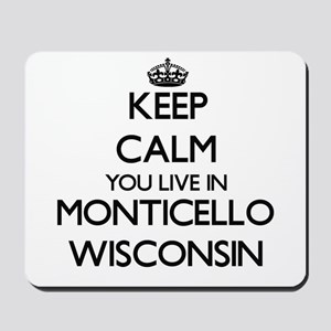 Keep calm you live in Monticello Wiscons Mousepad