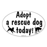 Adopt a Rescue Dog Today Sticker (Oval)