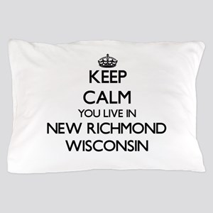 Keep calm you live in New Richmond Wis Pillow Case