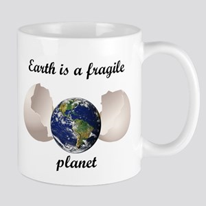 Earth is a fragile planet Mugs