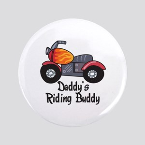 "DADDYS RIDING BUDDY 3.5"" Button"