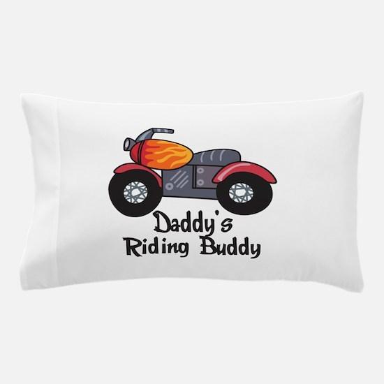 DADDYS RIDING BUDDY Pillow Case
