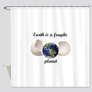 Earth is a fragile planet Shower Curtain