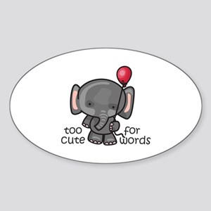TOO CUTE FOR WORDS Sticker