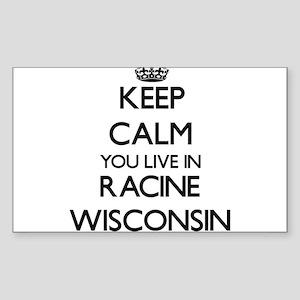 Keep calm you live in Racine Wisconsin Sticker