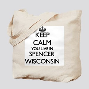 Keep calm you live in Spencer Wisconsin Tote Bag