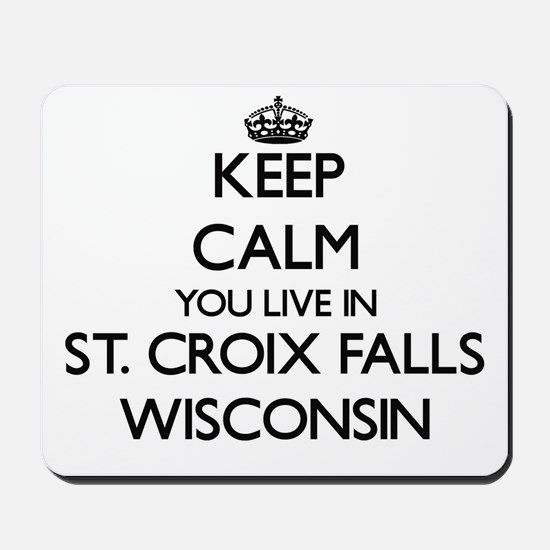 Keep calm you live in St. Croix Falls Wi Mousepad