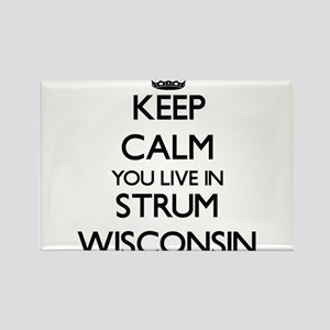 Keep calm you live in Strum Wisconsin Magnets