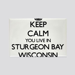 Keep calm you live in Sturgeon Bay Wiscons Magnets