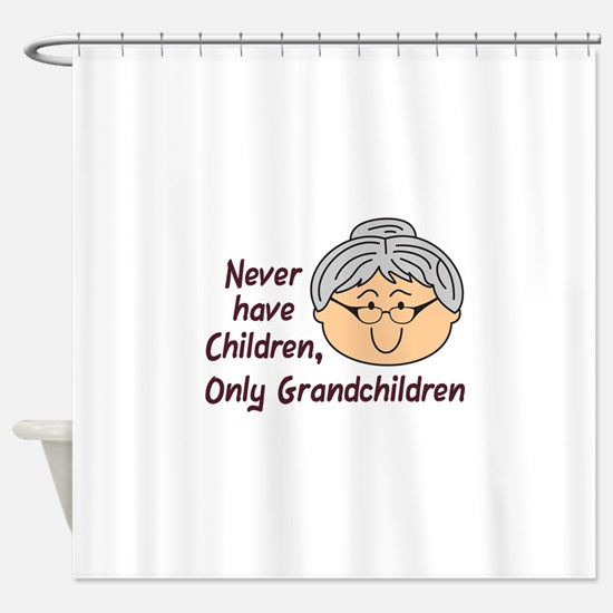 NEVER HAVE CHILDREN Shower Curtain