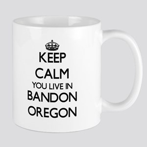 Keep calm you live in Bandon Oregon Mugs