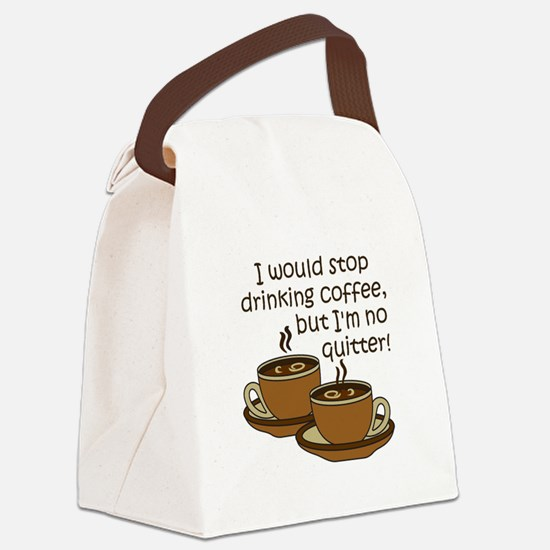 IM NO QUITTER Canvas Lunch Bag