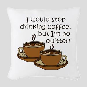 IM NO QUITTER Woven Throw Pillow