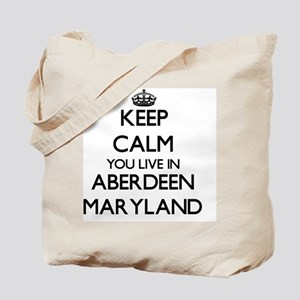 Keep calm you live in Aberdeen Maryland Tote Bag