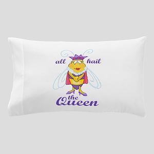 ALL HAIL THE QUEEN Pillow Case