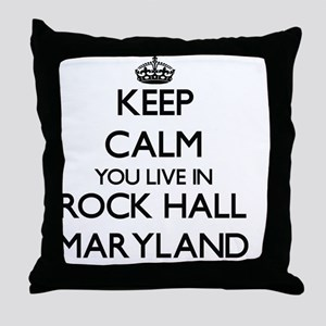Keep calm you live in Rock Hall Maryl Throw Pillow
