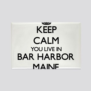 Keep calm you live in Bar Harbor Maine Magnets