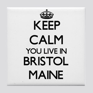 Keep calm you live in Bristol Maine Tile Coaster